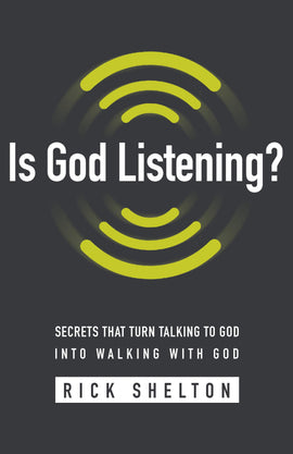 Is God Listening?: Secrets That Turn Talking to God into Walking With God