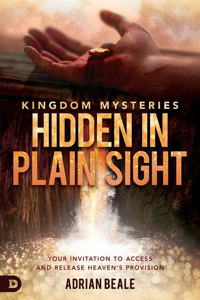 Kingdom Mysteries: Hidden in Plain Sight: Your Invitation to Access and Release Heaven's Provision