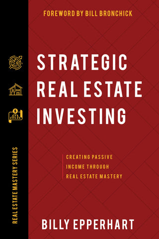 Strategic Real Estate Investing: Creating Passive Income Through Real Estate Mastery