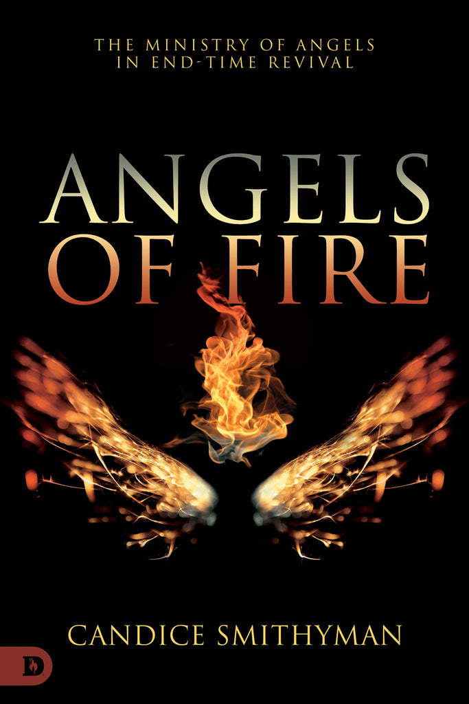 Angels of Fire: The Ministry of Angels in End-Time Revival (Paperback)