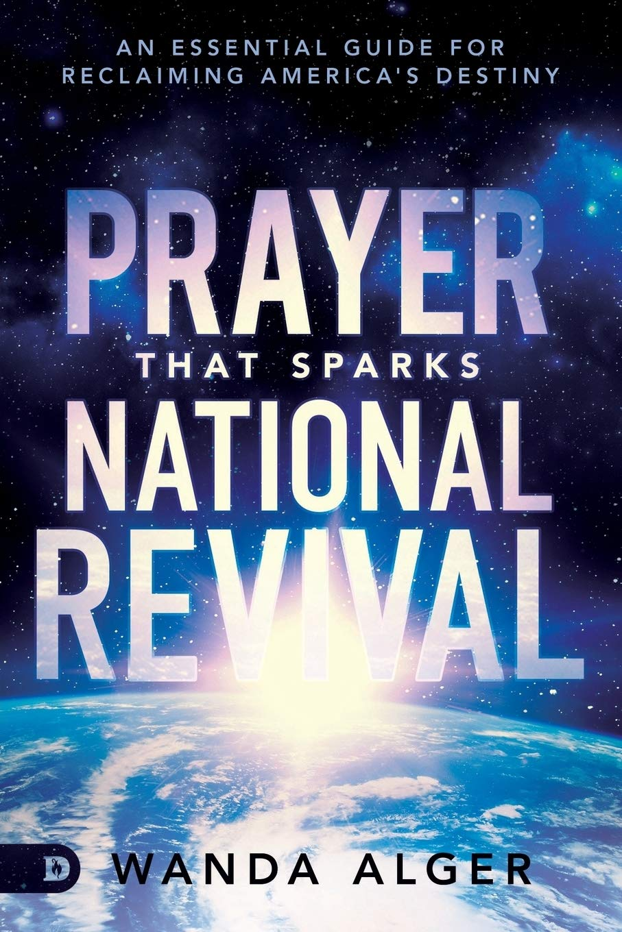 Prayer That Sparks National Revival: An Essential Guide for Reclaiming America's Destiny