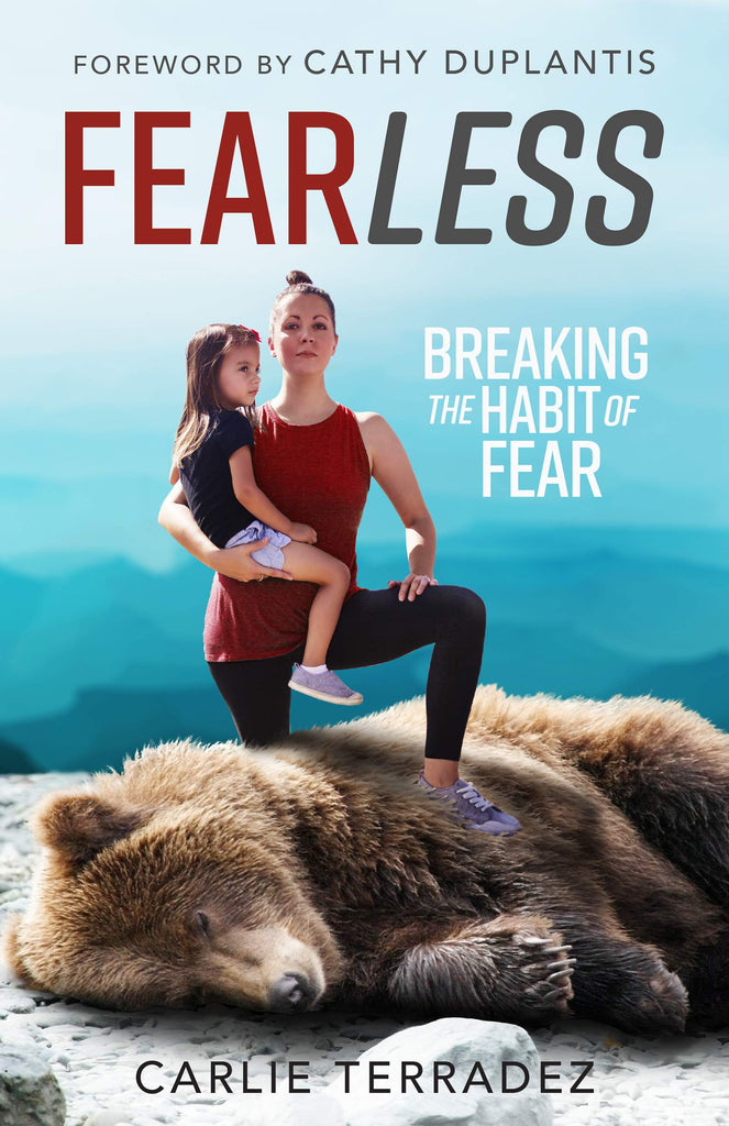 Fearless: Breaking the Habit of Fear