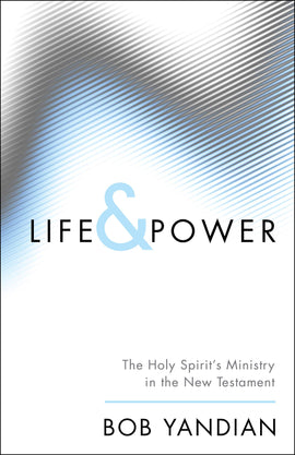 Life & Power: The Holy Spirit's Ministry in the New Testament