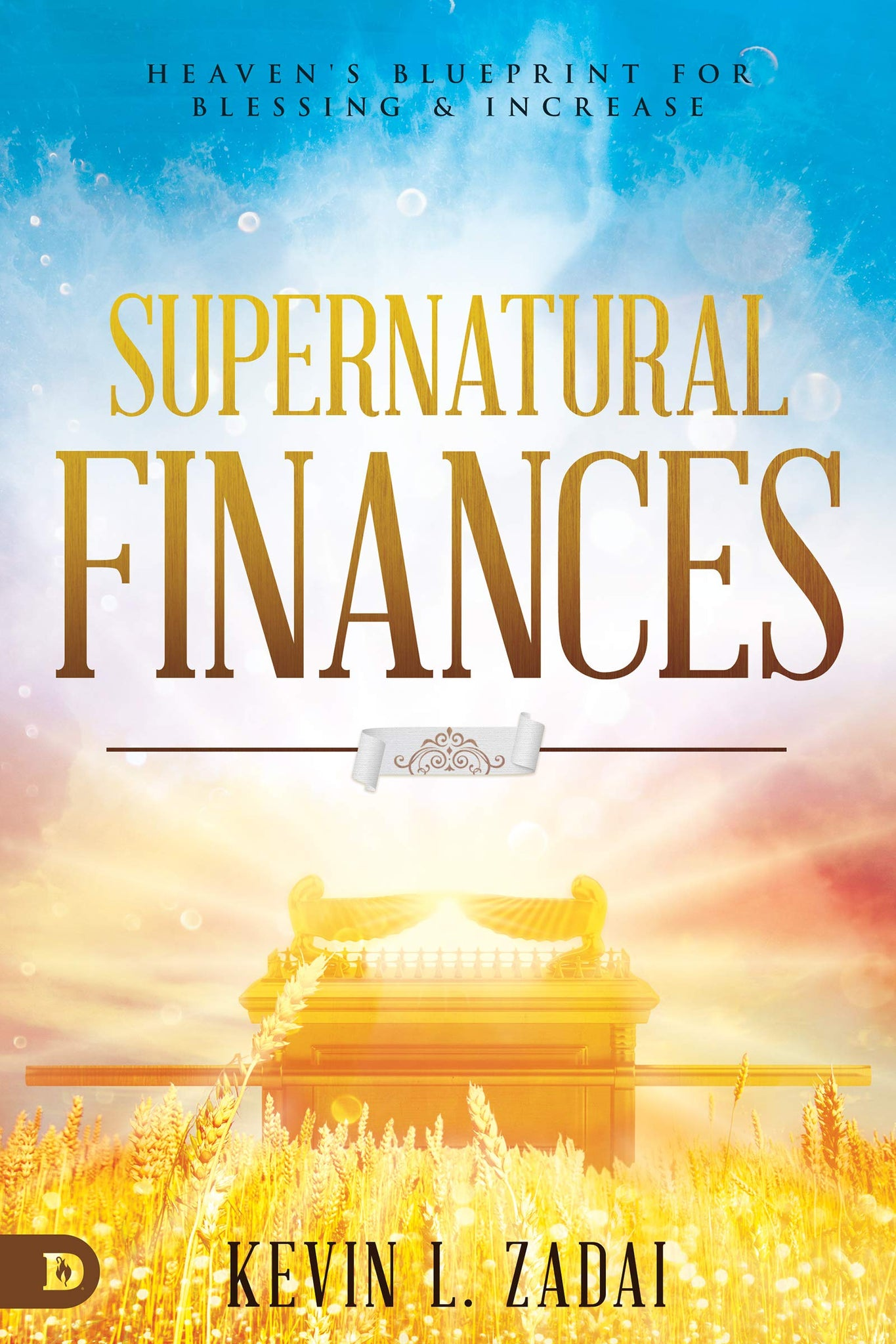 Supernatural Finances: Heaven's Blueprint for Blessing and Increase