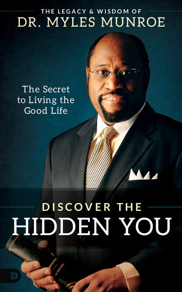 Discover the Hidden You: The Secret to Living the Good Life (Hardcover)