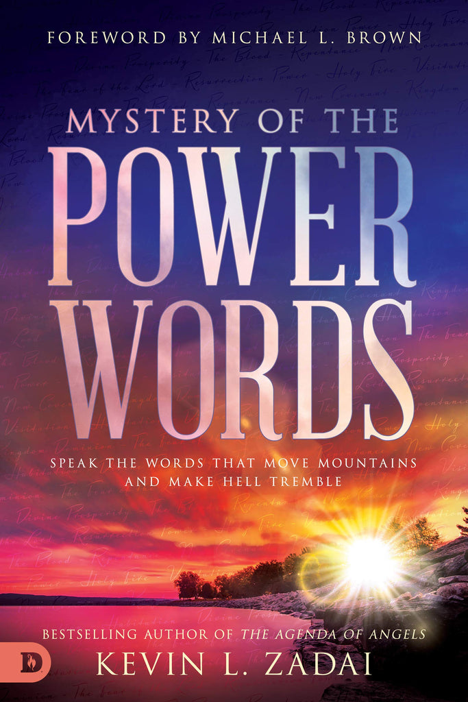 Mystery of the Power Words: Speak the Words That Move Mountains and Make Hell Tremble