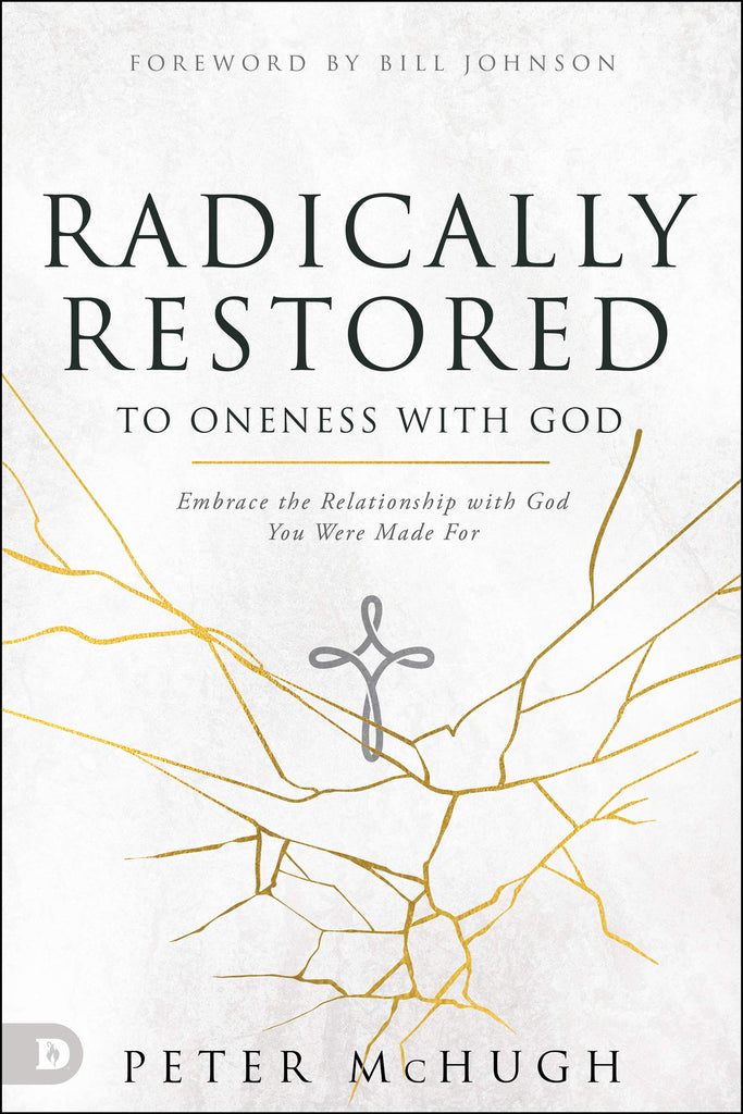 Radically Restored to Oneness with God: Embrace the Relationship with God You Were Made For (Paperback)