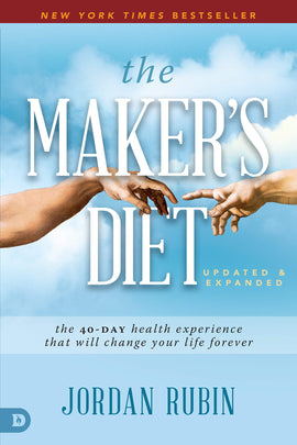 The Maker's Diet: Updated and Expanded: The 40-Day Health Experience That Will Change Your Life Forever