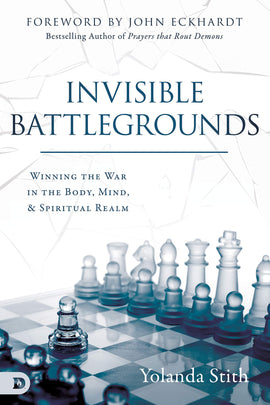 Invisible Battlegrounds: Winning the War in the Body, Mind, and Spiritual Realm (E-Book)