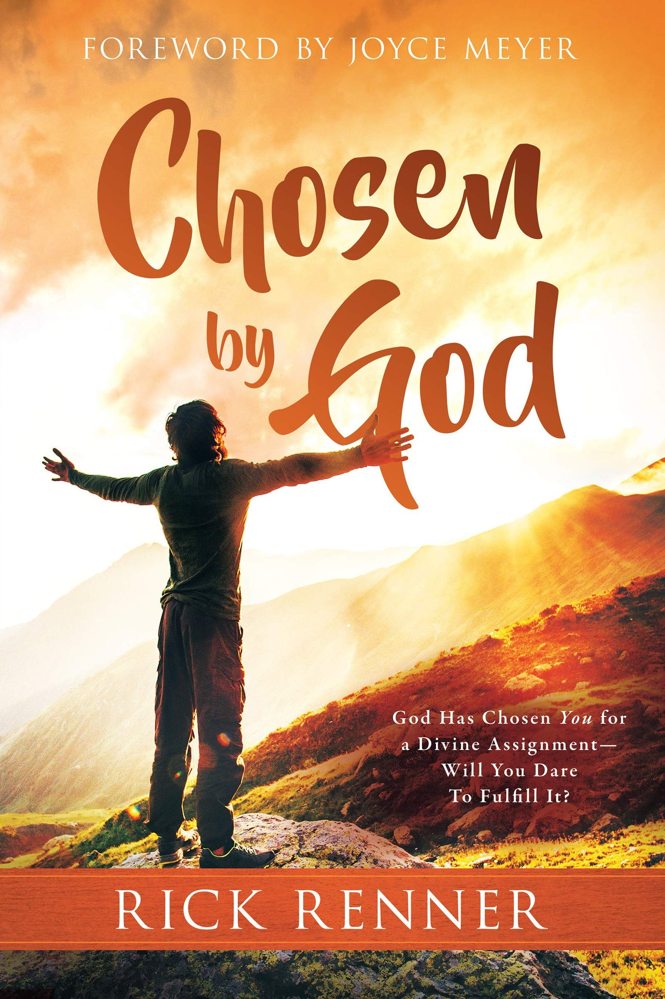 Chosen By God: God Has Chosen You for a Divine Assignment ― Will You Dare To Fulfill It?