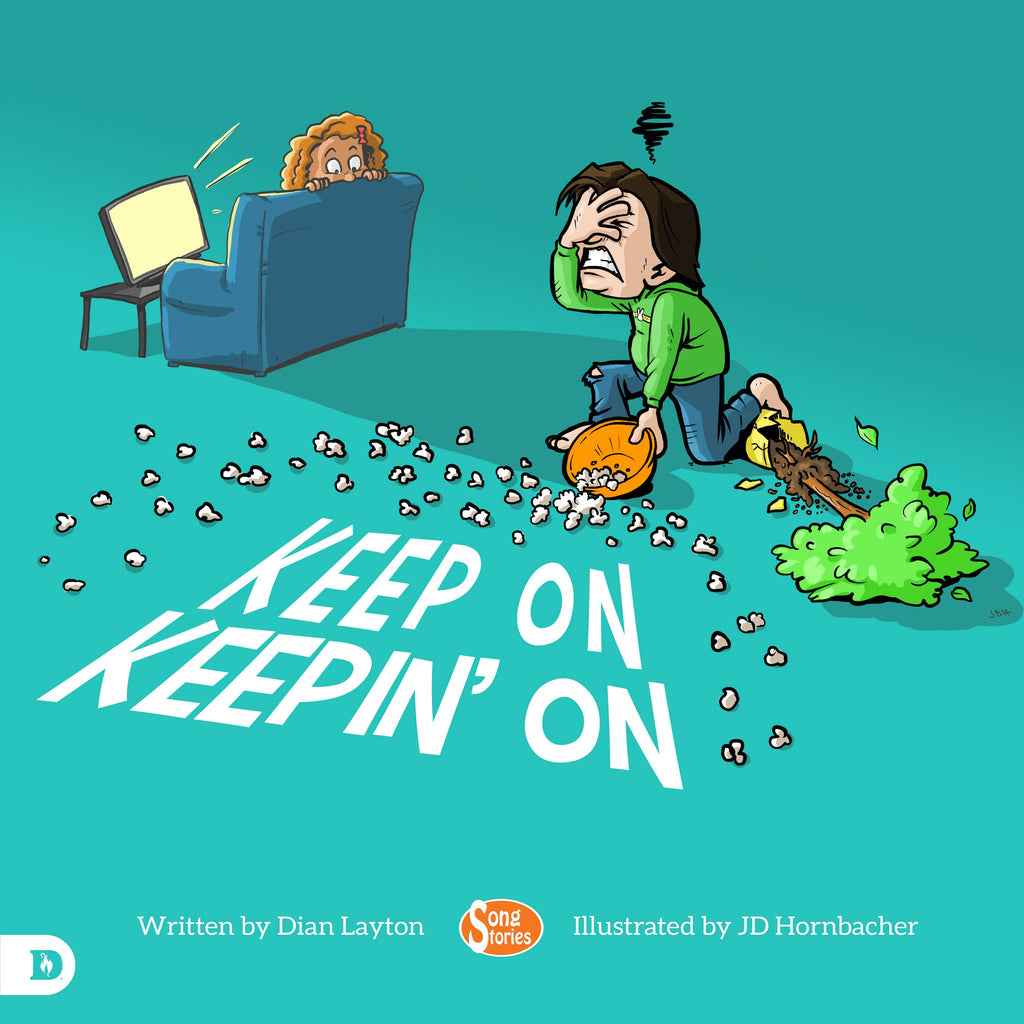 Keep On Keepin' On: Helping Kids to Never Give Up!