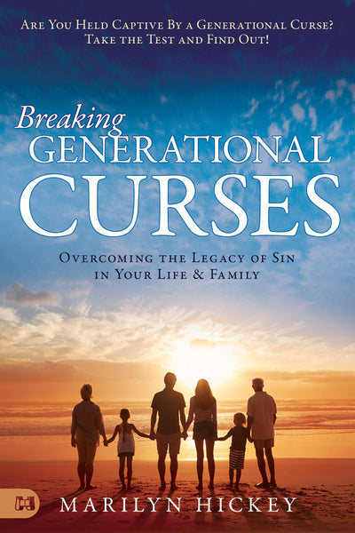 Breaking Generational Curses: Overcoming the Legacy of Sin in Your Life and Family