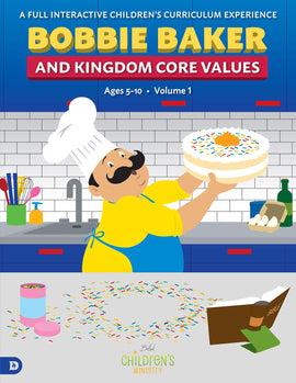 Bobbie Baker and Kingdom Core Values: A Full Interactive Children's Curriculum Experience