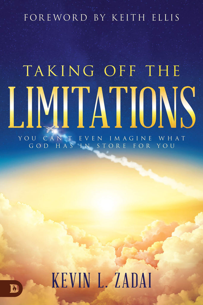 Taking Off the Limitations: You Can't Even Imagine What God Has In Store for You (Paperback)