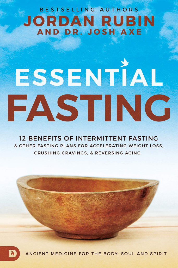 Essential Fasting: 12 Benefits of Intermittent Fasting and Other Fasting Plans for Accelerating Weight Loss, Crushing Cravings, and Reversing Aging