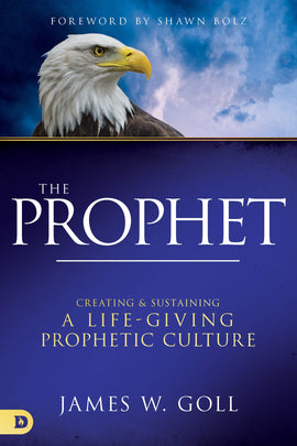 The Prophet: Creating and Sustaining a Life-Giving Prophetic Culture (Paperback)