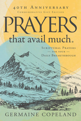 Prayers That Avail Much, 40th Anniversary Commemorative Gift Edition: Scriptural Prayers for Your Daily Breakthrough