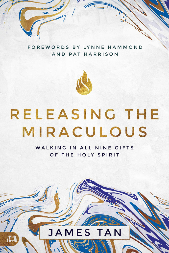 Releasing the Miraculous: Walking in all Nine Gifts of the Holy Spirit