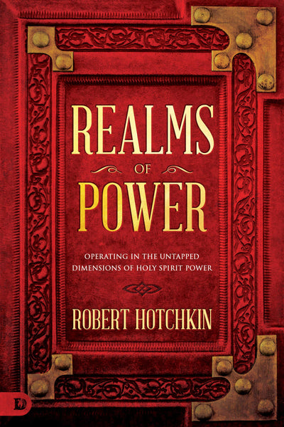 Realms of Power: Operating in the Untapped Dimensions of Holy Spirit Power (Paperback)