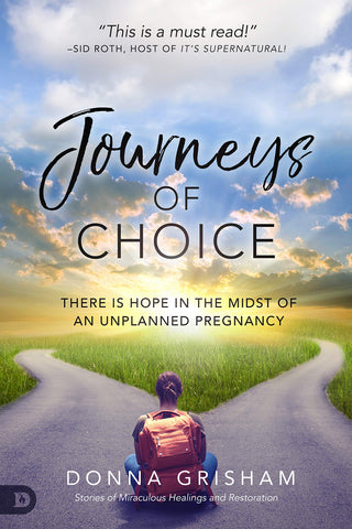 Journeys of Choice: There is Hope in the Midst of an Unplanned Pregnancy