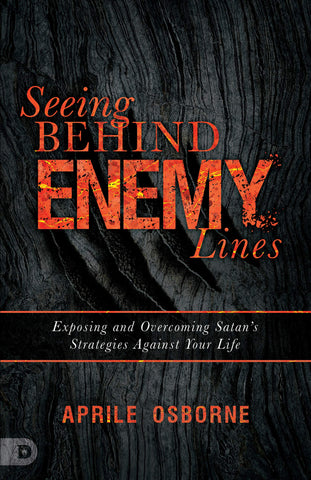 Seeing Behind Enemy Lines: Exposing and Overcoming Satan's Strategies Against Your Life (E-Book)
