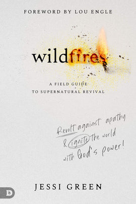 Wildfires: Revolt Against Apathy and Ignite Your World with God's Power (Paperback)