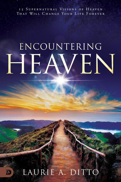 Encountering Heaven: 15 Supernatural Visions of Heaven That Will Change Your Life Forever (Paperback)