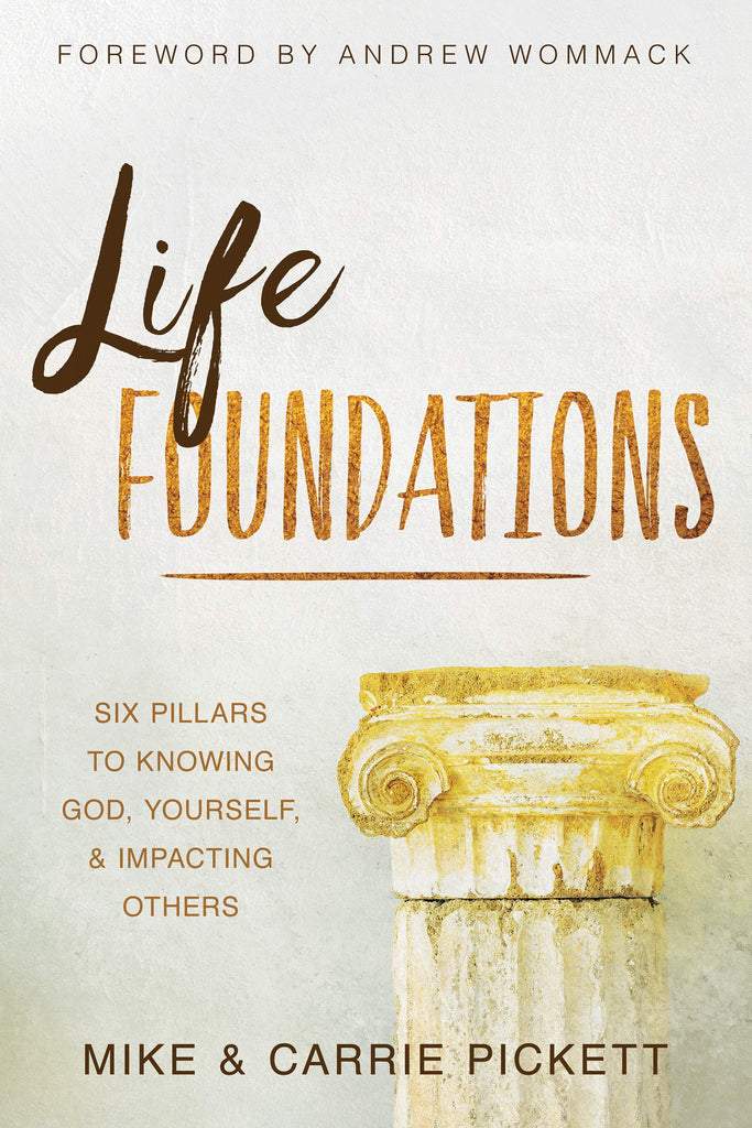 Life Foundations: Six Pillars to Knowing God, Yourself, and Impacting Others (Paperback)