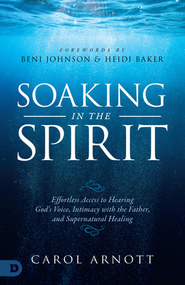 Soaking in the Spirit: Effortless Access to Hearing God's Voice, Intimacy with the Father, and Supernatural Healing