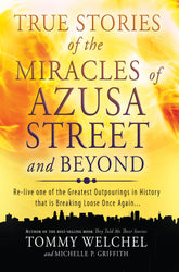 True Stories of the Miracles of Azusa Street