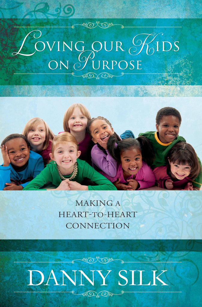 Loving Our Kids on Purpose Revised Edition