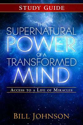 Supernatural Power of a Transformed Mind Study Guide