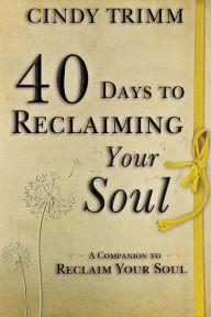 40 Days to Reclaiming Your Soul