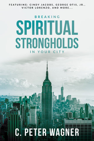 Breaking Spiritual Strongholds in Your City