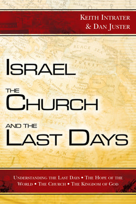 Israel, the Church, & the Last Days