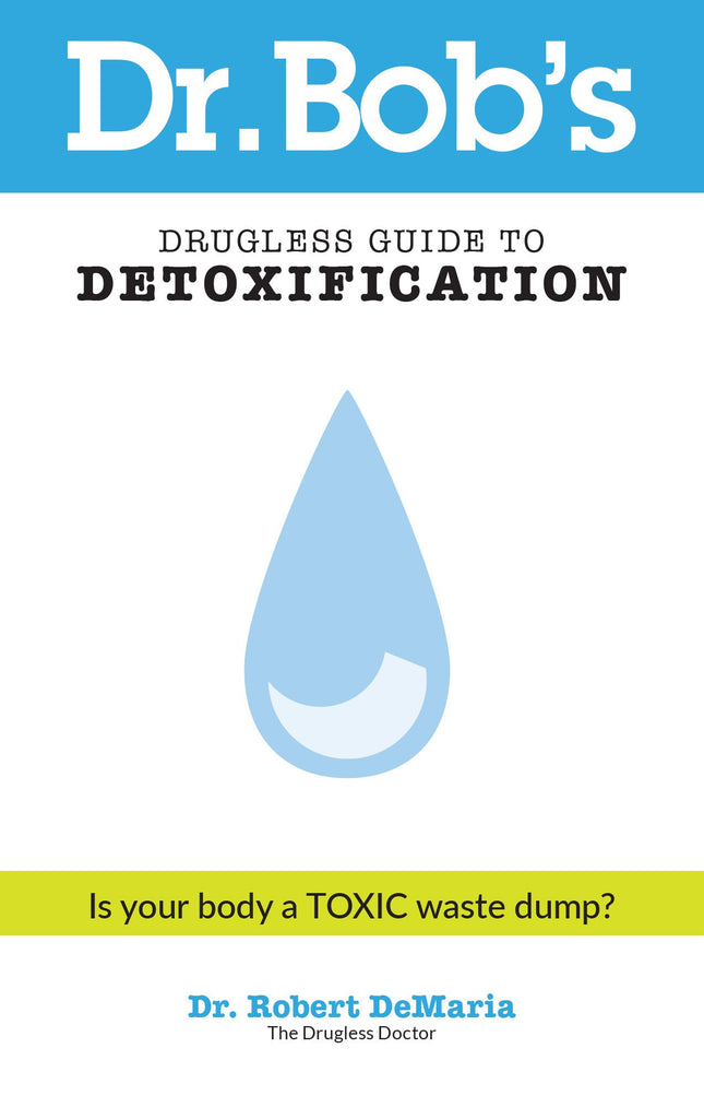 Dr. Bob's Drugless Guide to Detoxification