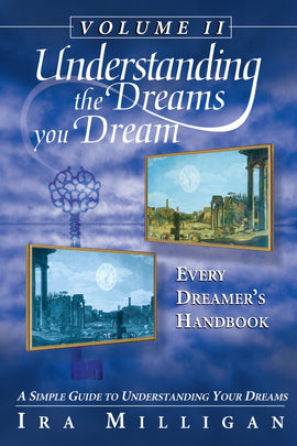 Understanding the Dreams You Dream Vol 2