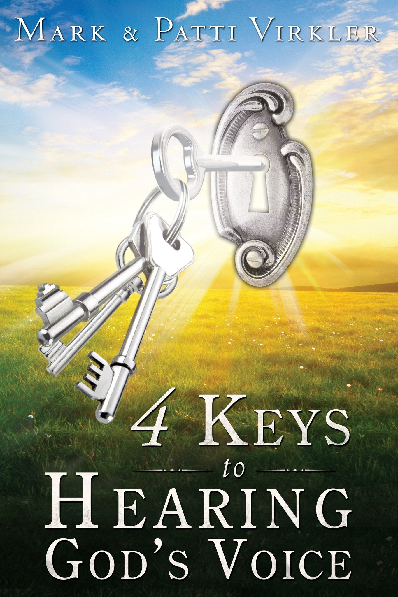 4 Keys to Hearing God's Voice