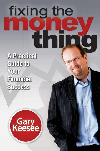 Fixing the Money Thing with Gary Keesee