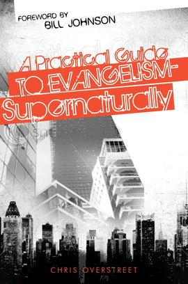 A Practical Guide to Evangelism Supernaturally