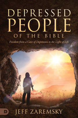 Depressed People of the Bible: Freedom from a Cave of Depression to the Light of Life