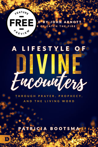 A Lifestyle of Divine Encounters Free Feature Message