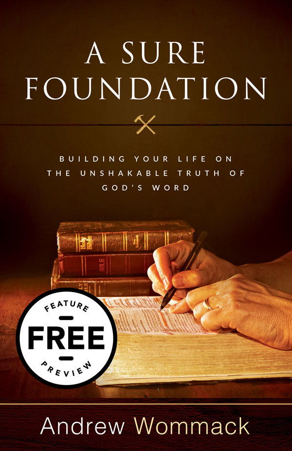 A Sure Foundation: Building Your Life on the Unshakable Truth of God's Word Free Feature Message (PDF Download)