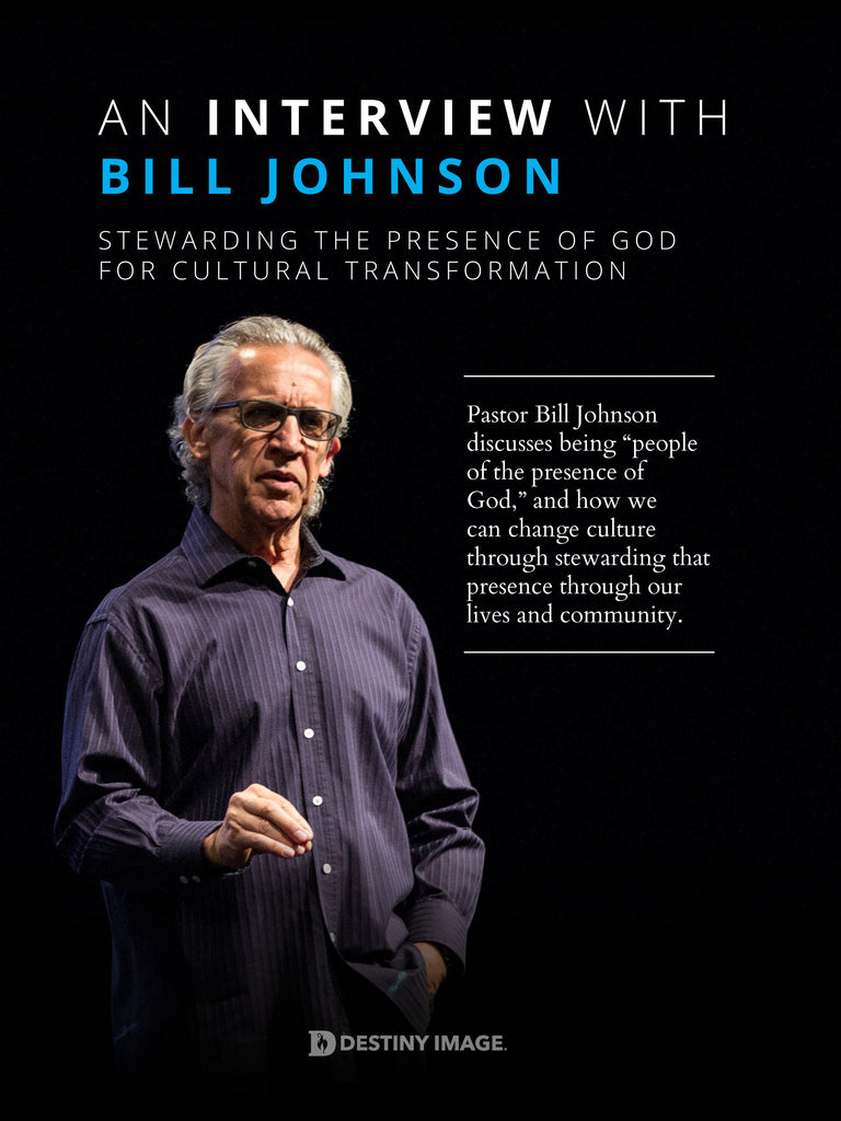 An Interview with Bill Johnson - Free Feature Message