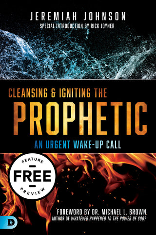 Cleansing and Igniting the Prophetic: An Urgent Wake-Up Call Free Feature Message (PDF Download)
