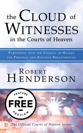 The Cloud of Witnesses in the Courts of Heaven Free Feature Message (PDF Download)