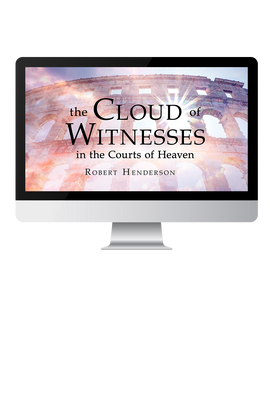 The Cloud of Witnesses in the Courts of Heaven Teaching Series (Digital Product)