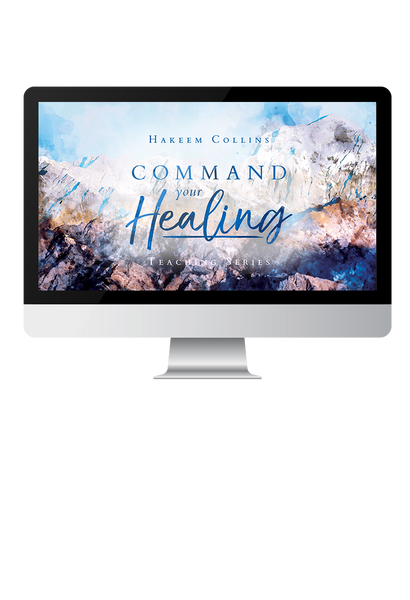Command Your Healing Teaching Series (Digital Product)