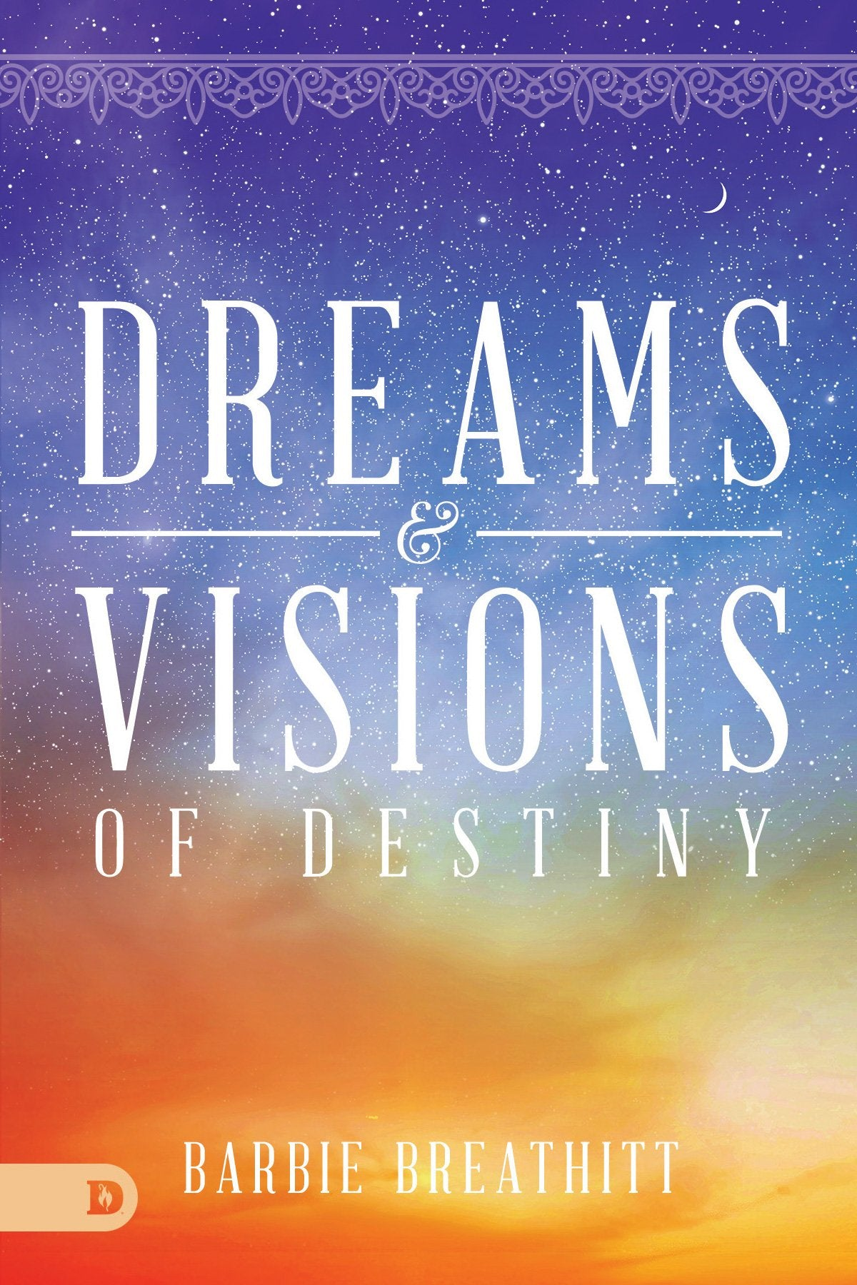 Dreams and Visions of Destiny (Digital Download)