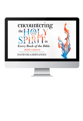Encountering the Holy Spirit in Every Book of the Bible E-course (Digital Product)